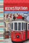 Anywhere, Anytime Art: Illustration : An artist's guide to illustration on the go! - Book