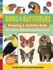 Birds & Butterflies Drawing & Activity Book : Learn to draw 17 different bird and butterfly species - Book