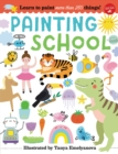 Painting School : Learn to Paint More Than 250 Things! - Book