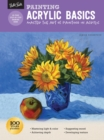 Painting: Acrylic Basics : Master the art of painting in acrylic - Book