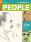 The Art of Drawing People : Simple techniques for drawing figures, portraits, and poses - Book