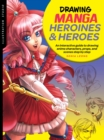 Illustration Studio: Drawing Manga Heroines and Heroes : An interactive guide to drawing anime characters, props, and scenes step by step - Book