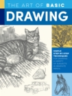 The Art of Basic Drawing : Simple step-by-step techniques for drawing a variety of subjects in graphite pencil - Book