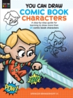 You Can Draw Comic Book Characters : A step-by-step guide for learning to draw more than 25 comic book characters - Book