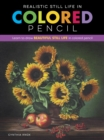 Realistic Still Life in Colored Pencil : Learn to draw beautiful still life in colored pencil - Book