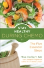 Stay Healthy During Chemo : The Five Essential Steps - eBook