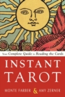 Instant Tarot : Your Complete Guide to Reading the Cards - eBook