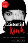 Existential Kink : Unmask Your Shadow and Embrace Your PowerA method for getting what you want by getting off on what you don't - eBook