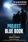 Project Blue Book : The Top Secret UFO Files that Revealed a Government Cover-up - eBook