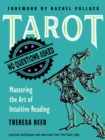 Tarot: No Questions Asked : Mastering the Art of Intuitive ReadingPractical Techniques and Exercises from the Tarot Lady - eBook