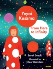 Yayoi Kusama: From Here to Infinity - Book