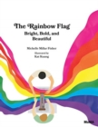 The Rainbow Flag : Bright, Bold, and Beautiful - Book