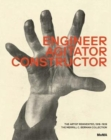 Engineer, Agitator, Constructor : The Artist Reinvented - Book