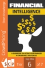 Financial Intelligence : A Guidebook On Getting Your Finances In Order Once And For All - eBook