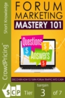 Forum Marketing Mastery 101 : Create a professional forum for your business - eBook