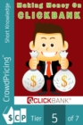 Making Money On Clickbank : Discover making money success with clickbank - eBook