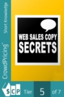 Web Sales Copy Secrets : How To Create A Website Sales Letter That Sells Like Crazy! - eBook