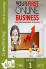 Your First Online Business : Discover the Easiest Way of Choosing Your First Online Business Opportunity - eBook