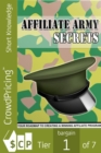Affiliate Army Secrets : Your Roadmap To Creating A Winning Affiliate Program! - eBook