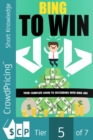 Bing To Win : Your Complete Guide To Succeeding With Bing Ads - eBook
