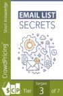 Email List Secrets : Discover The Step-By-Step Blueprint To Building a Thriving Email List and Increase Your Profits Starting Today! - eBook