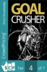 Goal Crusher : Discover The Most Effective Strategy To Crush Your New Year Resolutions And Turn Your Goals Into Reality! - eBook