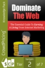 Dominate The Web : Find Out What You Can Do To Generate A Full-Time Income, Working For Yourself From Home. - eBook