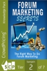 Forum Marketing Secrets : How I Use Forums to Fire Targeted Traffic - eBook