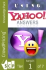 "Using Yahoo Answers : step-by-step how to ""mine gold"" out of Yahoo Answers - eBook"