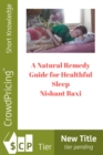 A Natural Remedy Guide for Healthful Sleep - eBook