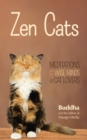 Zen Cats : Meditations for the Wise Minds of Cat Lovers (Inspirational Meditation Gifts for Cat Lovers and Readers of Zen Dogs) - eBook