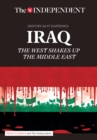 IRAQ : The West Shakes Up The Middle East - eBook