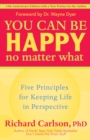 You Can Be Happy No Matter What - eBook