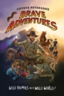 Coyote Peterson's Brave Adventures : Wild Animals in a Wild World - eBook