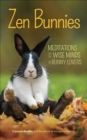 Zen Bunnies : Meditations for the Wise Minds of Bunny Lovers - eBook