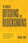 The Basics of Bitcoins and Blockchains : An Introduction to Cryptocurrencies and the Technology that Powers Them - Book