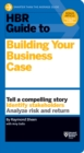 HBR Guide to Building Your Business Case (HBR Guide Series) - eBook