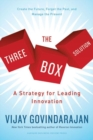 The Three-Box Solution : A Strategy for Leading Innovation - Book