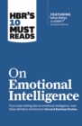 "HBR's 10 Must Reads on Emotional Intelligence (with featured article ""What Makes a Leader?"" by Daniel Goleman)(HBR's 10 Must Reads) - eBook"