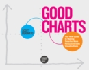 Good Charts : The HBR Guide to Making Smarter, More Persuasive Data Visualizations - eBook