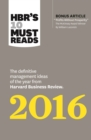 "HBR's 10 Must Reads 2016 : The Definitive Management Ideas of the Year from Harvard Business Review (with bonus McKinsey AwardWinning article ""Profits Without Prosperity"") (HBR's 10 Must Reads) - eBook"