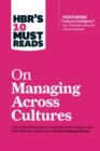 "HBR's 10 Must Reads on Managing Across Cultures (with featured article ""Cultural Intelligence"" by P. Christopher Earley and Elaine Mosakowski) - Book"