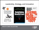 Leadership, Strategy, and Innovation: Health Care Collection (8 Items) - eBook