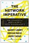 The Network Imperative : How to Survive and Grow in the Age of Digital Business Models - eBook