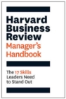 The Harvard Business Review Manager's Handbook : The 17 Skills Leaders Need to Stand Out - Book