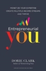 Entrepreneurial You : Monetize Your Expertise, Create Multiple Income Streams, and Thrive - Book