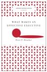 What Makes an Effective Executive (Harvard Business Review Classics) - eBook