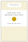How Will You Measure Your Life? (Harvard Business Review Classics) - Book