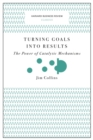Turning Goals into Results (Harvard Business Review Classics) : The Power of Catalytic Mechanisms - Book