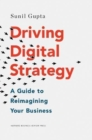 Driving Digital Strategy : A Guide to Reimagining Your Business - Book